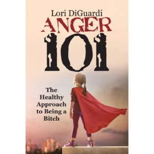 Anger 101: The Healthy Approach to Being a Bitch