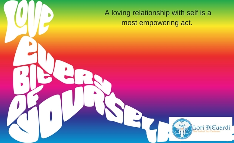 love every bit of yourself. A loving relationship with self is a most empowering act.
