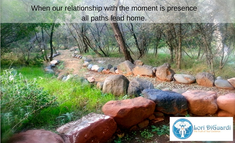 when our relationship with the moment is presence, all paths lead home