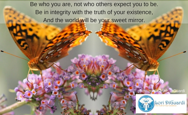 Be Who You Are, Not Who Others Expect You to Be. Let Your Thoughts, Words, & Deeds, Honor Your Deepest Truth.