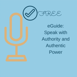 Free eGuide: Speak with Authority and Authentic Power